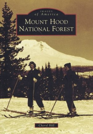 Images of America: Mount Hood National Forest