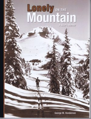 Lonely on the Mountain- A Skier's Memoir