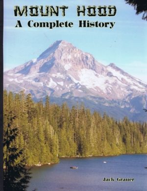 Mount Hood- A Complete History