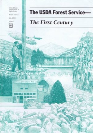 The USDA Forest Service- The First Century