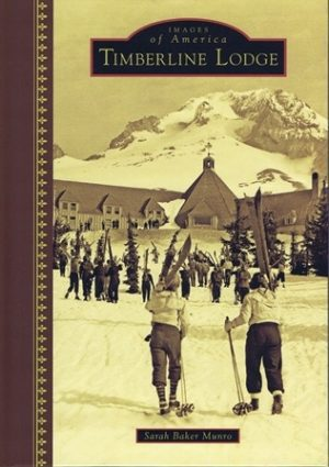 Timberline Lodge/ Images of America Series