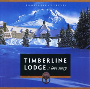Timberline Lodge-A Love Story