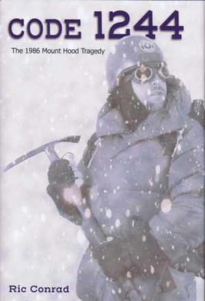 CODE 1244-The 1986 Mount Hood Tragedy