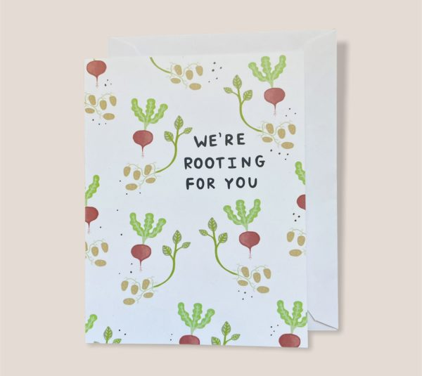 Greeting Card  - We're rooting for you