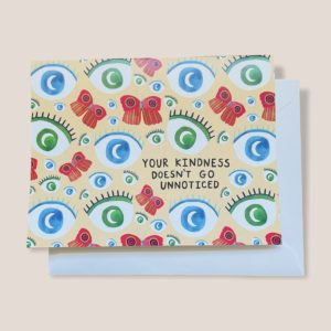Greeting Card - Your Kindness Doesn't Go Unnoticed