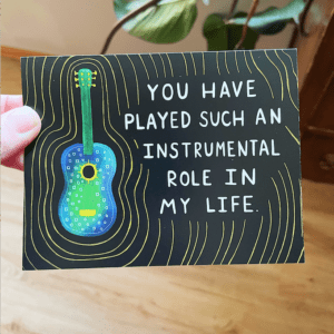 Greeting Card - You Have Played An Instrumental Role