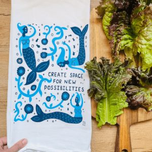 Create Space For New Possibilities - Kitchen Tea Towel