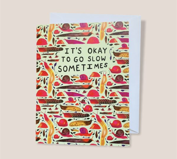Greeting Card - It's Okay To Go Slow Sometimes