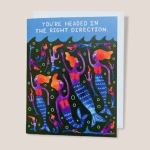 Greeting Card - You're Headed In The Right Direction